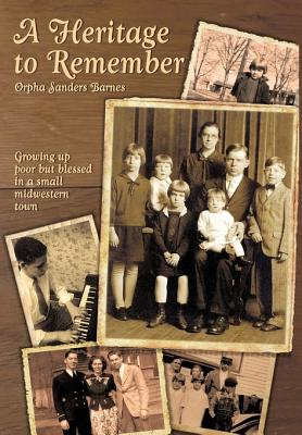 A Heritage to Remember By Barnes, Orpha Sanders